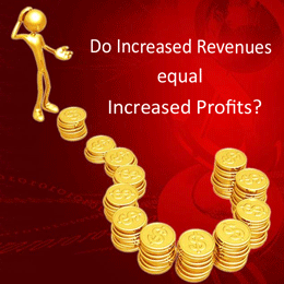 Do Increased Revenues = Increased Profit